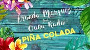 Превод! Arando Marquez feat. Oana Radu - Pina Colada
