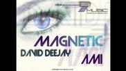 « Превод » David Deejay feat. Ami - Magnetic