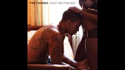 « Превод » Trey Songz - Cant Be Friends ( Single )