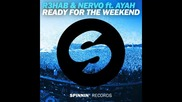 *2014* R3hab & Nervo ft. Ayah Marar - Ready for the weekend