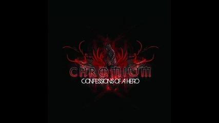 Chromium - Confessions Of A Hero