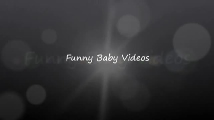 Funny Baby Videos Part 2