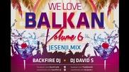 Backfire Dj ft. Dj David S. - We Love Balkan Volume 6 (jesenji Mix)