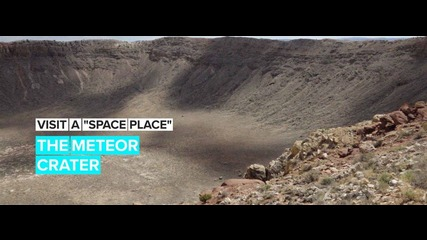 Visit a Space Place: The Meteor Crater