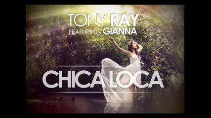 Tony Ray ft Gianna - Chica Loca