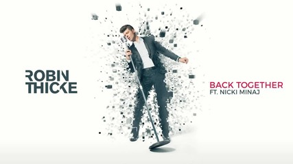 Robin Thicke - Back Together (audio)