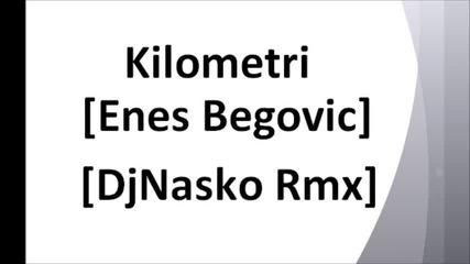 Enes Begovic - Kilometri (techno remix)