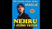 Nehru i Juzni Vetar - Ti mi leda okreces