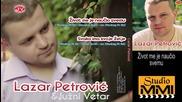 Lazar Petrovic i Juzni Vetar - Zivot me je naucio svemu (audio 2012)