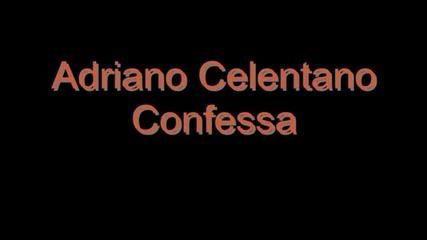 Adriano Celentano - Confessa 2012 - ( Превод )
