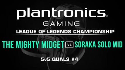 The Mighty Midget vs Soraka Solo Mid - Plantronics LoL Championship #4