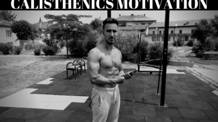 Calisthenics Motivation 2019(Inspired by Bar Brothers)