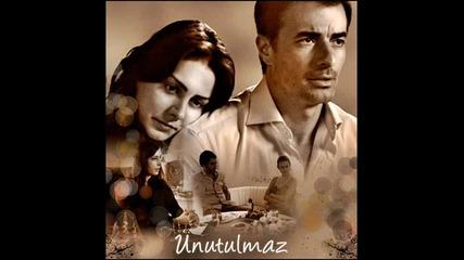 Незабравимa - Unutulmaz soundtrack 1 (превод)