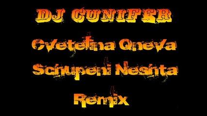New !! Цветелина Янева-счупени неща(dj Cunifer Style Electro Remix)