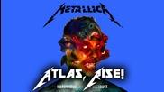 Metallica - Atlas, Rise! (2016) 02 - album : Hardwired… To Self-destruct [ hd ] + Lyrics