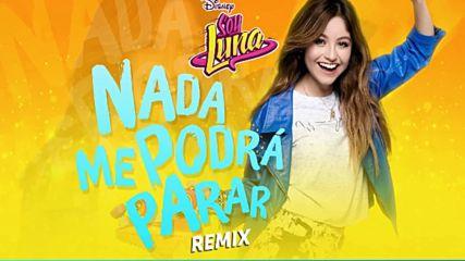 Elenco de Soy Luna - Nada me podra parar Remix Audio Only
