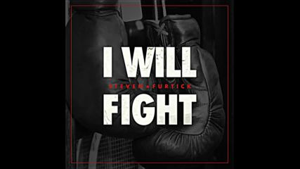 I will fight - I Will Fight by Pastor Steven Furtick