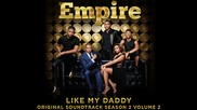 Empire Cast - Like My Daddy 02x12