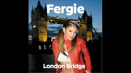 Fergie - London Bridge [chipmunk Version]