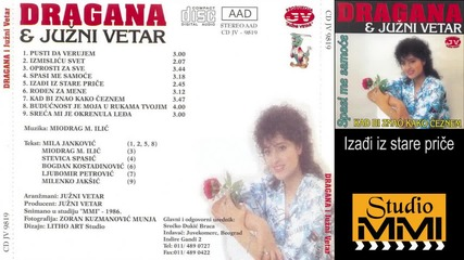 Dragana Mirkovic i Juzni Vetar - Izadji iz stare price (Audio 1986)