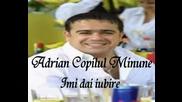 Adrian Copilul Minune-Imi Dai Iubire prevod na bg