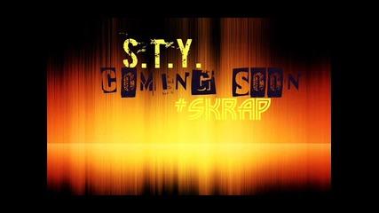 S . T . Y . #skrap ( Coming Soon . . )