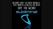 Richard Grey & Erick Morillo ft. Maboo & Nicole Da Silva - Say The Word Original Mix Hd