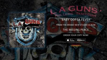 L. A. Guns - Baby Gotta Fever ( Official Audio)