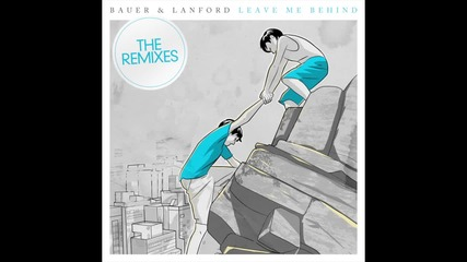 Bauer & Lanford - Leave Me Behind (bobby Rock Remix) (cover Art)