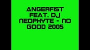 Angerfist Feat. Dj Neophyte - No Good 2005
