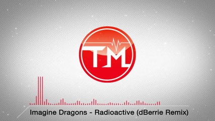 »» Страхотна! Imagine Dragons - Radioactive (dberrie Remix)