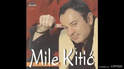 Mile Kitic - Smejem se a place mi se - (audio 2000)
