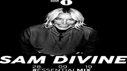 Sam Divine on Bbc Radio1 Essential Mix 28-09-2019