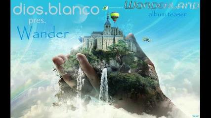 Dios Blanco - Wander (vocal Bootleg)