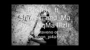 Reknail ft Slawek and Mary nqma iluzii