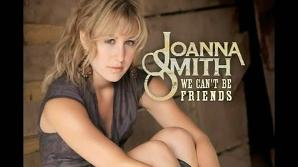 Превод - Joanna Smith - We Can't Be Friends
