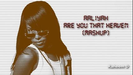 Aaliyah N Bruno Mars - Are You That Heaven (mashup)