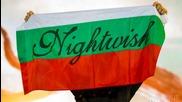 Ние Бяхме Тук на Най-великото Шоу На Земята # We Were Here @ The Greatest Show On Earth : Nightwish