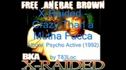 X-raided with Dr Dre - Crazy Than A Mutha Fucca