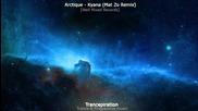 Arctique - Kyana [ Mat Zo Remix ]