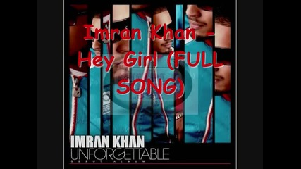 Imran Khan - Hey Girl (full Song) (in High Quality)