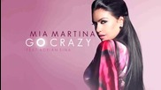 Mia Martina ft. Adrian Sina - Go Crazy