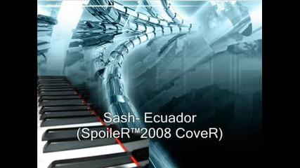 Sash - Ecuador (spoiler™2008 Cover)