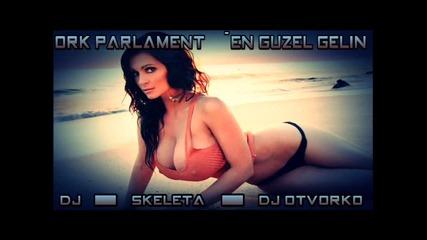 New! Ork Parlament Gunay - En Guzel Gelin Hit 2014 Dj Skeleta