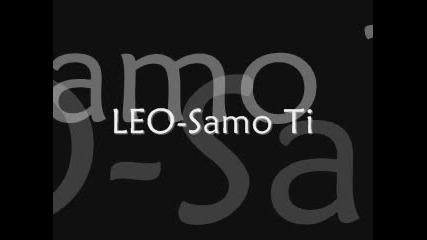 Leo - Samo Ti