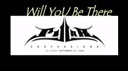 Н О В О ! Pillar - Will You Be There | Conffessios 2oo9 |
