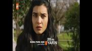 Черни (мръсни) пари и любов _ Kara Para Ask еп.36 бг.суб трейлър 3