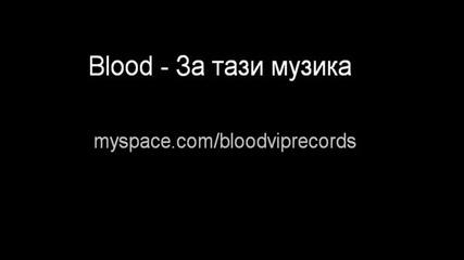 Blood - Za Tazi Muzika
