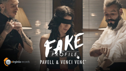 Pavell & Venci Venc' - FAKE Profile - (Official Video)