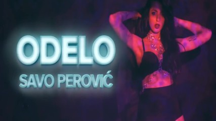 Savo Perovic - Odelo - (Official Artwork 2017)